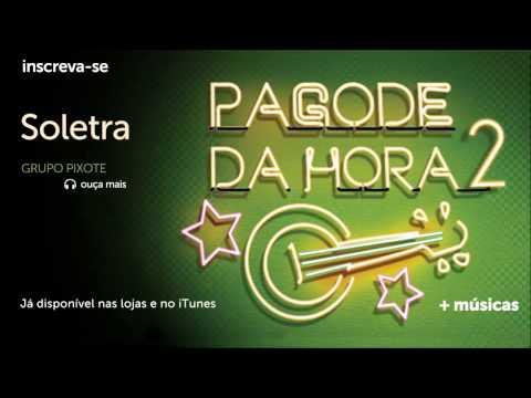 Baixar Pagode da Hora 2 | Grupo Pixote - Soletra