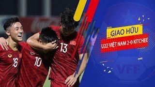 Highlights   U22 Việt Nam 2-0 Kitchee   Sự hài lòng của thầy Park   VFF Channel