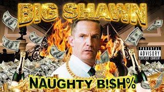 Big Shawn: The Naughty B!$H% - The Good Place (Mashup)