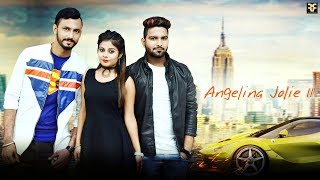 Angelina Jolie II | Lucky Pabla & M.M Singh | Latest Punjabi Song 2017 | Reel to Real Records