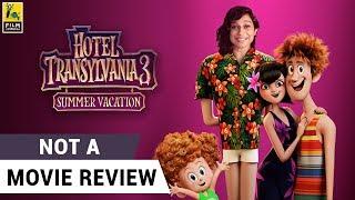 Hotel Transylvania 3: Summer Vacation   Not A Movie Review   Sucharita Tyagi   Film Companion