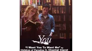 Children of Paradise Feat. Chantal Claret - I Want You to Want Me (Audio)
