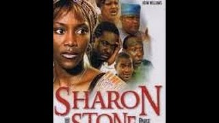 Sharon Stone part 1- Nollywood Movie 2014