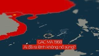 Gạc Ma 1988: Ai đã ra lệnh không nổ súng?