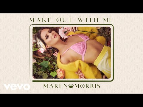 Maren Morris - Make Out With Me (Audio)