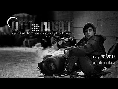 Video: #OUTatNight2015 - Coming out shouldn't mean being kicked out. On May 30th, sleep outside for a night so LGBTQ2S youth don't have to. Join us: http://www.outatnight.ca