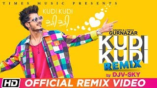 Kudi Kudi – Remix – Gurnazar Video HD