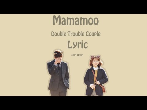 [LYRIC] Mamamoo – Double Trouble Couple [Han-Rom-Eng]