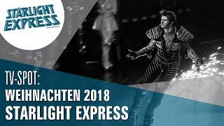 STARLIGHT EXPRESS - TV Spot 2018