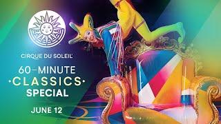 60-MINUTE CLASSICS SPECIAL  | Cirque du Soleil | SALTIMBANCO, NOUVELLE EXPÉRIENCE, CIRQUE RÉINVENTÉ