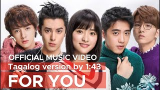 FOR YOU (METEOR GARDEN OST) Tagalog Version by 1:43