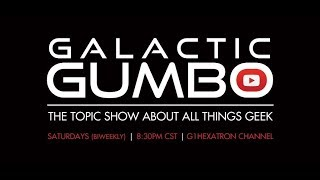 Galactic Gumbo Topic Show Ep42 - 2018 In Review / Best Movies, TV Shows, Comics, Video Games