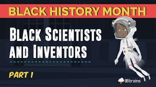 Black History Month - Black Scientists and Inventors Part 1 (Animated)