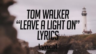 Tom Walker - Leave a Light On Lyrics