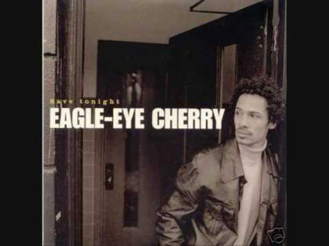 Eagle Eye Cherry Burning Up