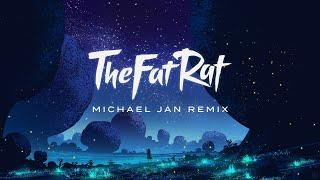 TheFatRat - Never Be Alone (Michael Jan Remix)