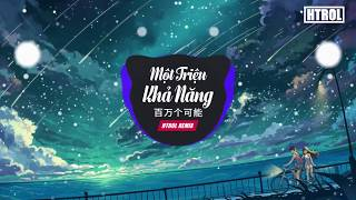 Một Triệu Khả Năng ( Htrol Remix ) - Nhạc Tik Tok gây nghiện 2019  - Christine Welch