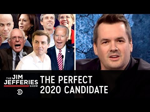 Announcing the Perfect Democratic Presidential Candidate for 2020 - The Jim Jefferies Show