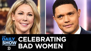 Celebrating Fiendish Women Throughout History   The Daily Show