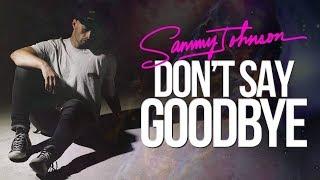 Sammy Johnson - Don't Say Goodbye