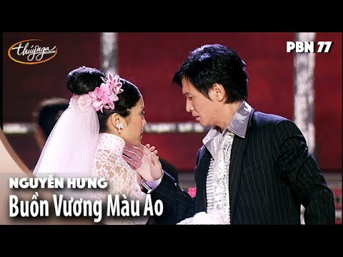 PBN 77 | Nguyễn Hưng - Buồn Vương Màu Áo