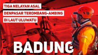 Tiga Nelayan Asal Denpasar Terombang-Ambing di Laut Uluwatu