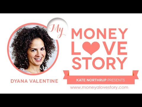 Money Love Story: Dyana Valentine of DyanaValentine.com ...