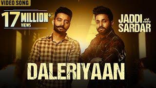 Daleriyaan – Sippy Gill – Dilpreet Dhillon – Jaddi Sardar Video HD