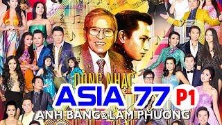 Liveshow Hải Ngoại - Dòng Nhạc Anh Bằng và Lam Phương - ASIA 77 Phần 1 | Thanh Tuyền, Mỹ Huyền