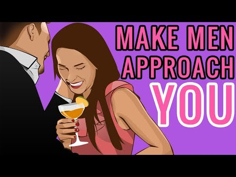 How To Get A Guy To Approach You - 3 Powerful Ways To Get Men To Approach You
