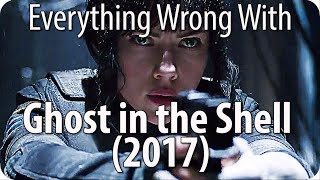 Everything Wrong With Ghost in the Shell (2017)