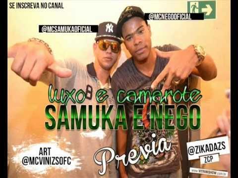 Baixar Mc's Samuka e Nego - Luxo e Camarote ♫♪ (2012) ' Prévia '