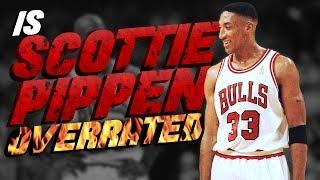 Is Scottie Pippen OVERRATED?