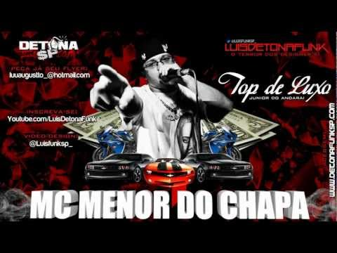 Baixar MC MENOR DO CHAPA - TOP DE LUXO ' (JUNIOR DO ANDARAÍ)