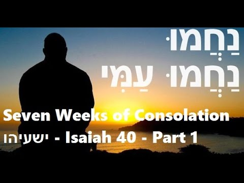 Seven Weeks of Consolation - Week 1 - part 1