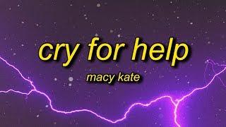 Macy Kate - Cry for Help (Lyrics)