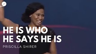 Going Beyond Ministries with Priscilla Shirer - He Is Who He Says He Is