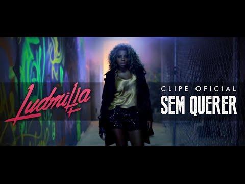 Baixar Ludmilla - Sem Querer (Clipe Oficial) [ex-MC Beyonce]