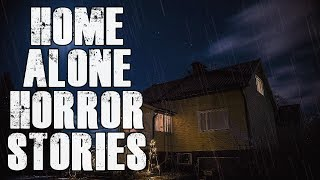 TRUE Home Alone Scary Stories   Vol 5