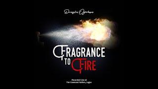 Fragrance To Fire - Dunsin Oyekan