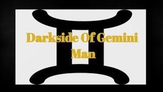 Darkside Of Gemini Man In Relationships