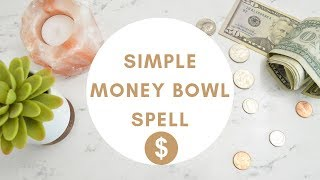 Simple Money Bowl Spell || Spellwork