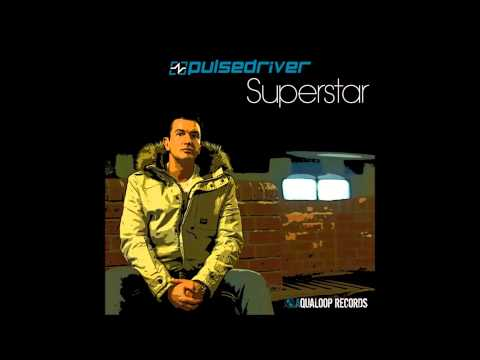Pulsedriver - Superstar (Radio Mix)