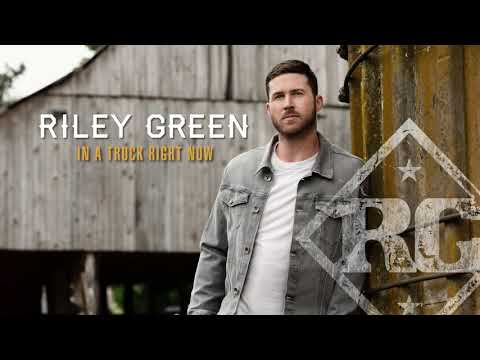Riley Green - In A Truck Right Now (Static Version)