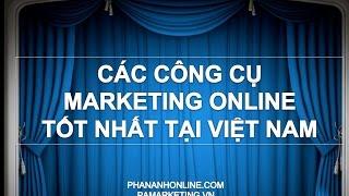Review Các công cụ Marketing Online tốt nhất VN