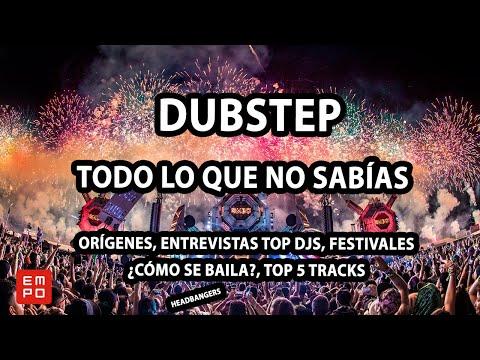 DUBSTEP: ¿CÓMO SE BAILA? HISTORIA, ENTREVISTAS TOP DJS, FESTIVALES TOP
