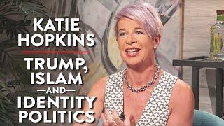 Katie Hopkins on Trump, Identity Politics, and Islam (Pt. 1)