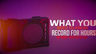 How to Record for HOURS on a Sony Mirrorless Camera without Overheating