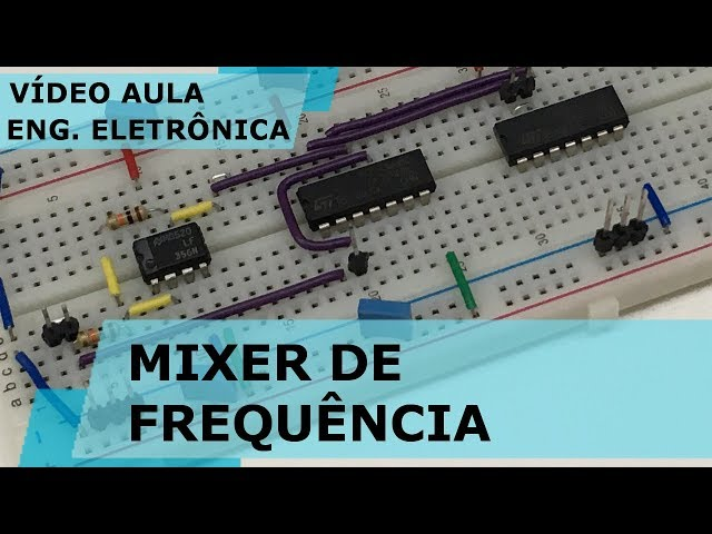 MIXER DE FREQUÊNCIA | Vídeo Aula #195