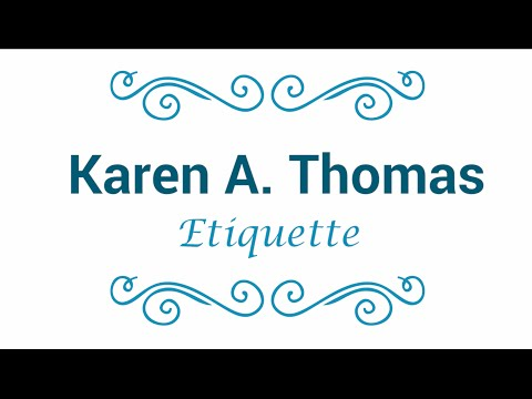 Karen Thomas Etiquette Intro Video